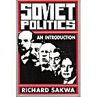 Soviet Politics: An Introduction by Richard…