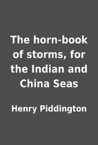 The horn-book of storms, for the Indian and…