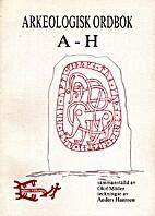 Arkeologisk ordbok. 1, A-H by Olof Möller