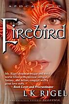 Firebird by L.K. Rigel