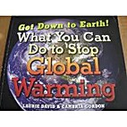 Get Down to Earth! What You Can Do to Stop…