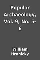 Popular Archaeology, Vol. 9, No. 5-6 by…