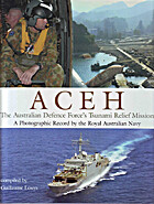Aceh - the Australian Defence Forces Tsunami…