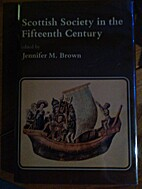 Scottish Society in the Fifteenth Century by…