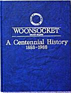 Woonsocket, Rhode Island: A Centennial…