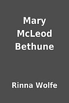 Mary McLeod Bethune by Rinna Wolfe