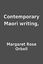 Contemporary Maori writing, by Margaret Rose…
