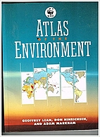 Atlas of the Environment by Geoffrey Lean