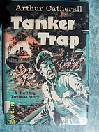 Tanker Trap by Arthur Catherall