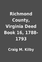 Richmond County, Virginia Deed Book 16,…