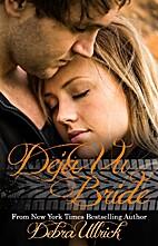Deja vu Bride by Debra Ullrick