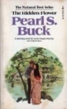 The Hidden Flower by Pearl S. Buck