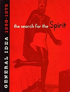 The Search for the Spirit: General Idea…