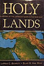 Holy Lands: A History of the Latter-Day…