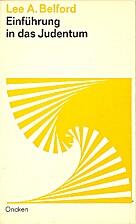 Einführung in das Judentum by Lee A.…