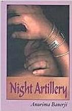 Night Artillery by Anurima Banerji