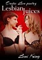 Lesbian Juices Volume I (Lesbian Juices:…