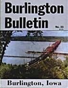 Burlington Bulletin #23: Burlington, IA by…