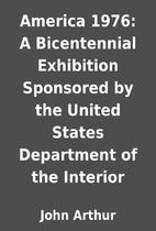 America 1976: A Bicentennial Exhibition…
