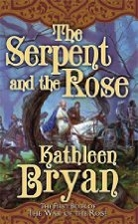 The Serpent and the Rose by Kathleen Bryan