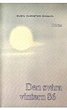 Den svåra vintern 86 : dikter by Sven…