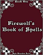 Firewolf's Book of Spells, Book One by…