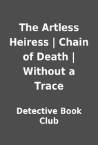 The Artless Heiress | Chain of Death |…