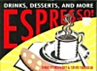 Espresso!: Drinks, Desserts and More by Shea…
