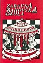 Zabavna šahovska škola by Dragoslav…