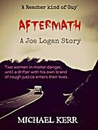 Aftermath (Joe Logan Book 1) by Michael Kerr