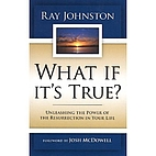 What if it's true? by Ray Johnston
