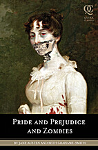 Pride and Prejudice and Zombies: The Classic…