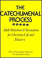 The Catechumenal Process : Adult Initiation…