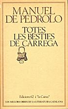 Totes les bèsties de càrrega by Manuel de…