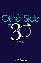 The Other Side of 30 by R Y Swint
