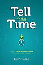 Tell Your Time: How to Manage Your Schedule…