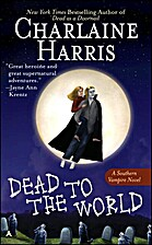 Dead To The World: A True Blood Novel by…