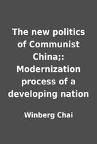 The new politics of Communist China;:…