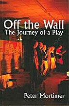 Off the Wall: The Journey of a Play by Peter…