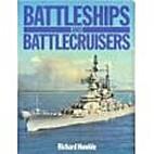 Battleships and Battlecruisers by Richard…