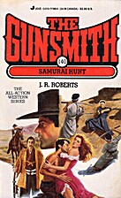 Samurai Hunt (The Gunsmith #140) by J. R.…
