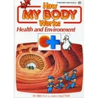 How My Body Works : Health and Environment…