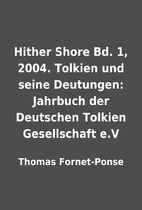 Hither Shore Bd. 1, 2004. Tolkien und seine…
