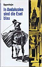 In Andalusien sind die Esel blau by Ralph…