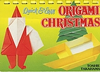 Quick and Easy Origami Christmas by Toshie…