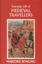 Everyday Life of Medieval Travellers by…