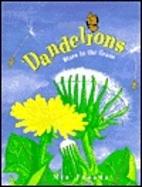 Dandelions: Stars in the Grass by Mia Posada