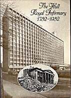 The Hull Royal Infirmary 1782-1982 by Barry…