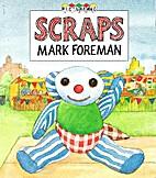 Scraps by Mark Foreman
