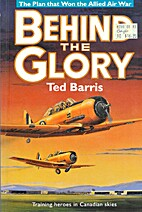 Behind the Glory by Ted Barris